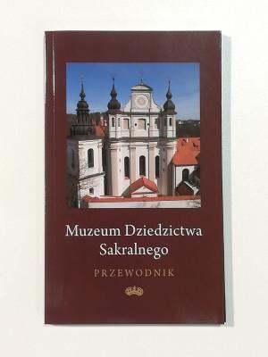 """Dalia Vasiliūnienė / """"Bažnytinio paveldo muziejus. Muziejaus gidas"""" POL / 2010 / knyga"""
