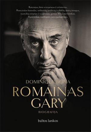 "Dominique Bona /""Romainas Gary"" / 2020 / knyga / leidykla ""Baltos lankos"""