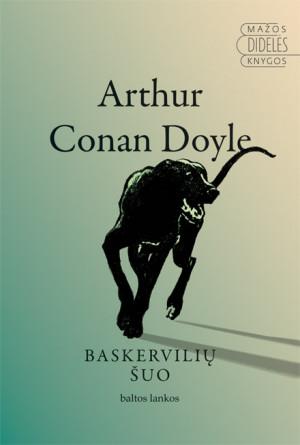 """Arthur Conan Doyle /""""Baskervilių šuo"""" / 2013 / knyga / leidykla """"Baltos lankos"""""""
