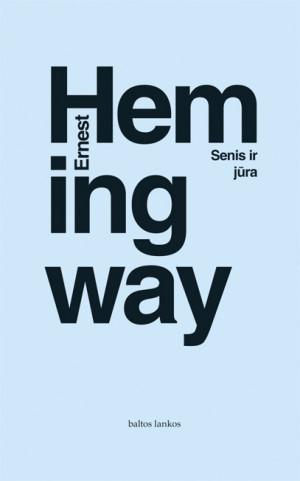 "Ernest Hemigway /""Hemingway E.Senis ir jūra"" / 2016 / knyga / leidykla ""Baltos lankos"""