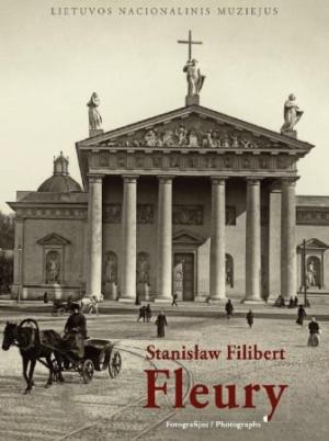 """Jūratė Gudaitė / """"Stanisław Filibert Fleury. 1858-1915. Fotografijos"""" / 2016 / knyga / Lietuvos nacionalinis muziejus"""