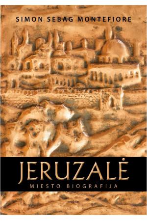 "Simon Sebag Montefiore / ""Jeruzalė. Miesto biografija"""