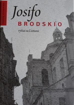 """R. Katilius / """"Josifo Brodskio ryšiai su Lietuva"""" / 2013 / knyga / R. Paknio leidykla"""