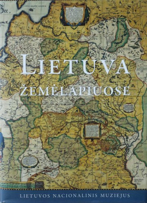 """Aldona Bieliūnienė / """"Lietuva žemėlapiuose"""" / 2011 / knyga /"""