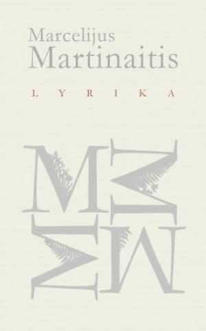 """Marcelijus Martinaitis / """"Lyrika"""""""