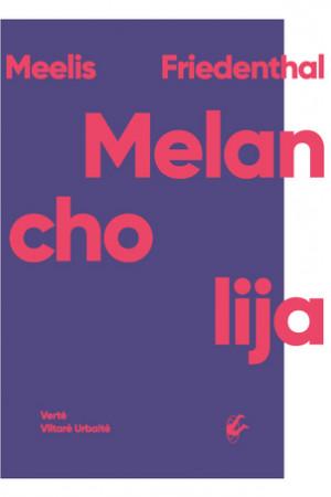 "Meelis Friedenthal / ""Melancholija"""