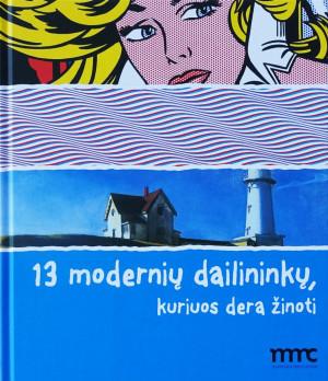 """Brad Finger / """"13 modernių dailininkų, kuriuos dera žinoti"""" / 2014 / knyga"""