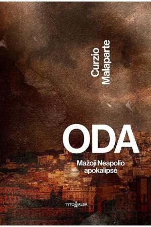 """Curzio Malaparte / """"Oda. Mažoji Neapolio apokalipsė"""""""