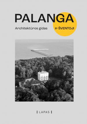 """Viltė Migonytė-Petrulienė, Liutauras Nekrošius, Vaidas Petrulis, Martynas Mankus, Marija Drėmaitė/ """"Palanga. Architektūros gidas"""""""