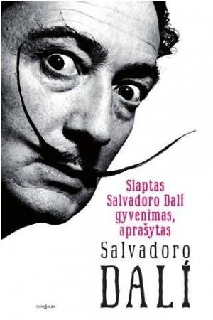 "Salvador Dali / ""Slaptas Salvadoro Dali gyvenimas"""