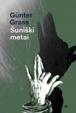 """Günter Grass / """"Šuniški metai"""" / 2017"""