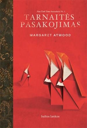 """Margaret Atwood /""""Tarnaitės pasakojimas"""" / 2019 / knyga"""