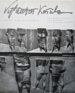 "Irena Kostkevičiūtė / ""Vytautas Kašuba. The Human figure in the work of Vytautas Kašuba"" ENG"