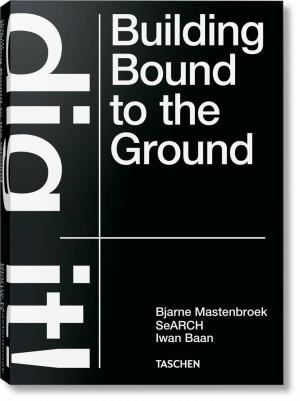 """B. Mastenbroek, Iwan Baan / """"Bjarne Mastenbroek. Dig it! Building Bound to the Ground"""" / 2021 / knyga / leidykla """"Taschen"""""""