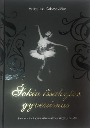 """Helmutas Šabasevičius / """"Šokiu išsakytas gyvenimas"""" / 2008 / knyga / Krantai"""