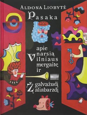"""Aldona Liobytė / """"Pasaka apie narsią Vilniaus mergelę ir galvažudį Žaliabarzdį"""" / 2019 / knyga / R. Paknio leidykla"""