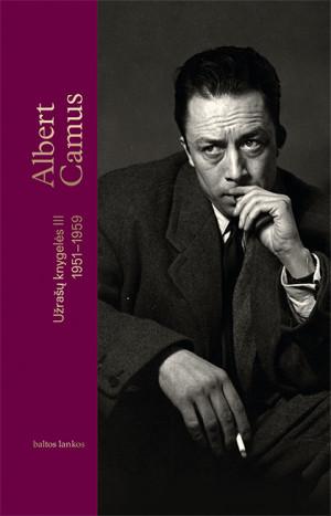 """Albert Camus /""""Užrašų knygelės III, 1951–1959"""" / 2020 / knyga / leidykla """"Baltos lankos"""""""
