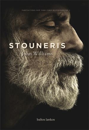 """John Williams /""""Stouneris"""" / 2016 / knyga / leidykla """"Baltos lankos"""""""
