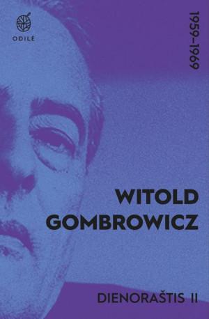 "Witold Gombrowicz / ""Dienoraštis II, 1959-1969"""