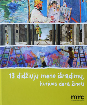 """Florian Heine / """"13 didžiųjų meno išradimų, kuriuos dera žinoti"""" / 2014 / knyga /"""