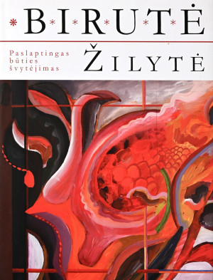 """B. Žilytė / """"Paslaptingas būties švytėjimas. Albumas"""" / 2014 / knyga / R. Paknio leidykla"""