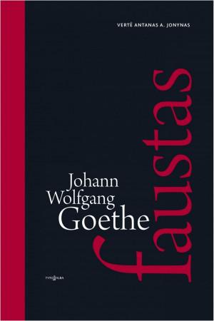 """Johan Wolfgang Goethe / """"Faustas"""""""