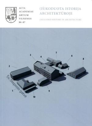 """Acta Academiae Artium Vilnensis / """"(Iš)koduota istorija architektūroje (Nr.86-87)"""" / 2017/ knyga / Vilniaus dailės akademijos leidykla"""