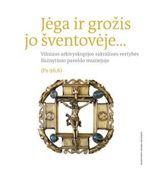 """Dalia Vasiliūnienė / """"Jėga ir grožis jo šventovėje..."""" / 2013 / knyga"""