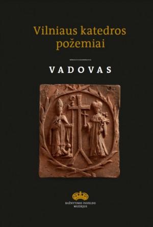 """Sigita Maslauskaitė-Mažylienė / """"The Crypts of Vilnius Cathedral"""" Guide / 2013 / knyga"""