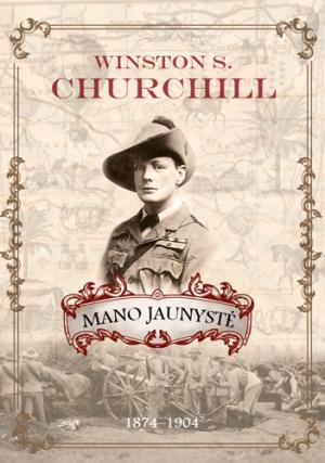 "Winston S. Churchill / ""Mano jaunystė. 1874–1904"" / / knyga / Briedis leidykla"