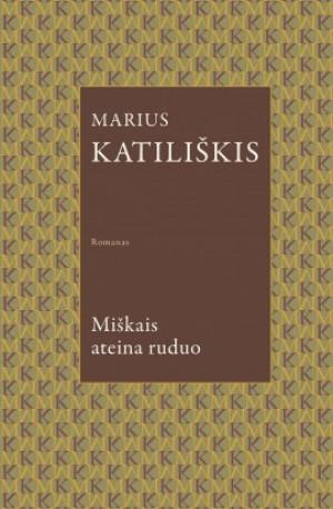 """Marius Katiliškis / """"Miškais ateina ruduo"""""""
