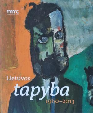 """Raminta Jurėnaitė / """"Lietuvos tapyba. 1960-2013"""" / 2014 / knyga / Modernaus meno centras"""