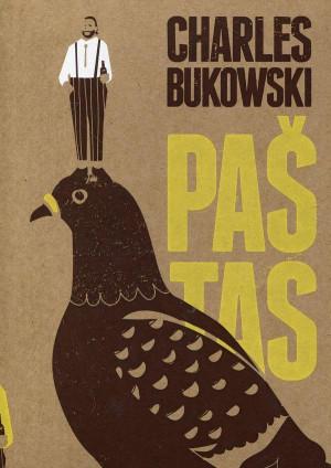"""Charles Bukowski / """"Paštas"""" / 2018 / knyga / Kitos knygos leidykla"""