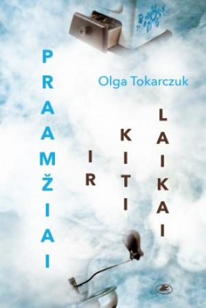 """Olga Tokarczuk / """"Praamžiai ir kiti laikai"""""""