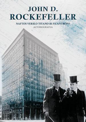 "John D. Rockefeller / ""Naftos titano ir filantropo autobiografija"" / / knyga / Briedis leidykla"