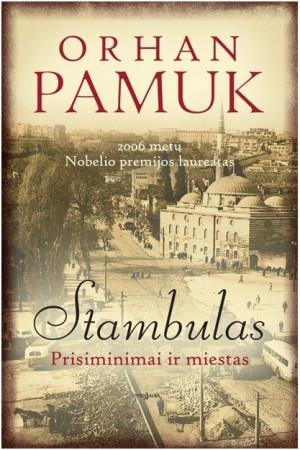 """Orhan Pamuk / """"Stambulas. Prisiminimai ir miestas"""" / 2017 / knyga / Tyto alba"""