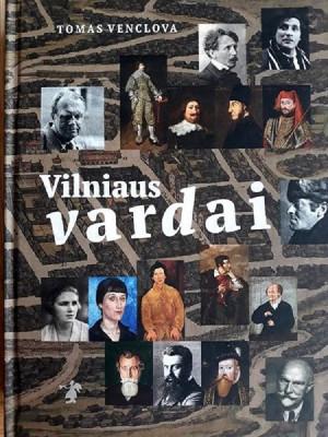 """T. Venclova / """"Vilniaus vardai"""" / 2017/ R. Paknio leidykla"""