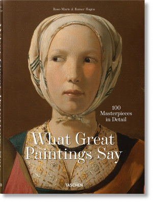 """Rainer, Rose-Marie Hagen / """"What Great Paintings Say. 100 Masterpieces in Detail"""" / 2016 / knyga / leidykla """"Taschen"""""""