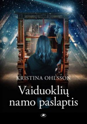 """Kristina Ohlsson / """"Vaiduoklių namo paslaptis"""""""