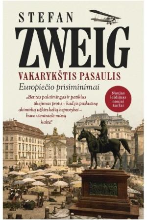 """Stefan Zweig / """"Vakarykštis pasaulis. Europiečio prisiminimai"""""""