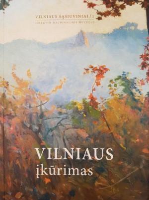 """Gediminas Vaitkevičius / """"Vilniaus įkūrimas"""" / 2010 / knyga"""