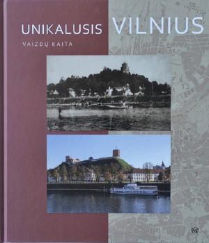 """Vytas V. Petrošius / """"Unikalus Vilnius. Vaizdų kaita"""" / 2014 / knyga / Vaga leidykla"""