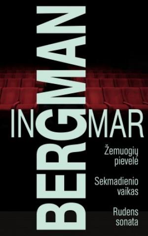 """Ingmar Bergman / """"Žemuogių pievelė. Sekmadienio vaikas. Rudens sonata"""""""