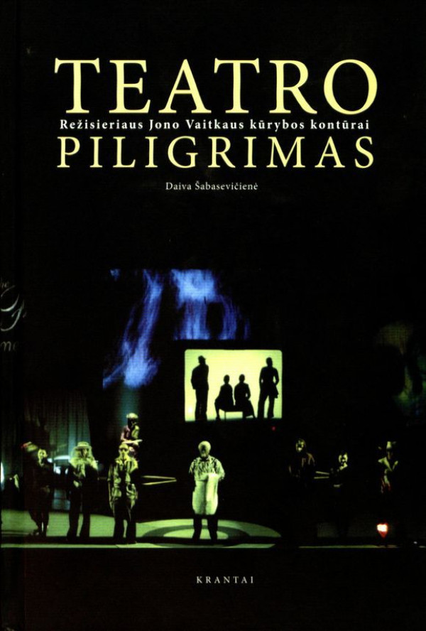 """Daiva Šabasevičienė / """"Teatro piligrimas"""" / 2007 / knyga / Krantai"""