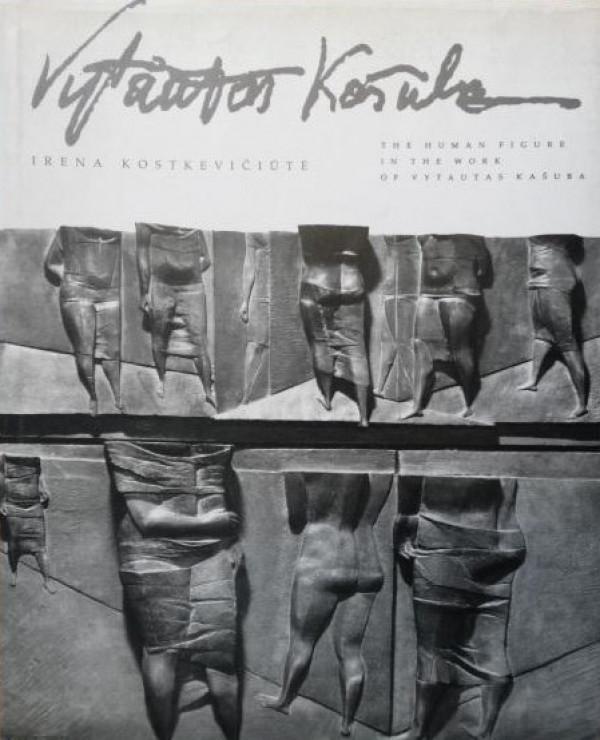 """Irena Kostkevičiūtė / """"Vytautas Kašuba. The Human figure in the work of Vytautas Kašuba"""" ENG"""