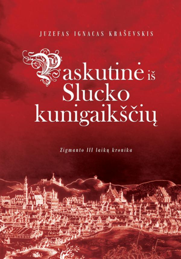 """uzefas Ignacas Kraševskis / """"Paskutinė iš Slucko kunigaikščių"""" / / knyga / Briedis leidykla"""