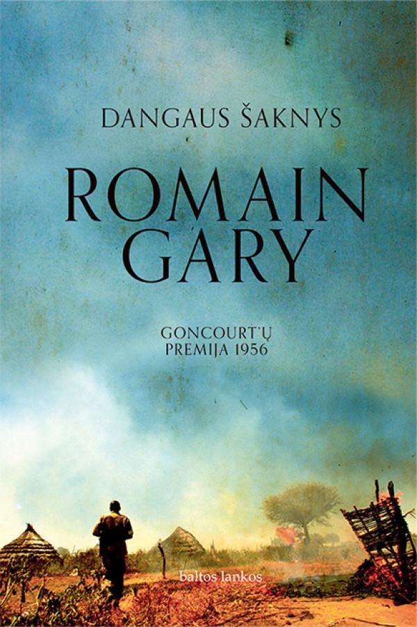 """Romain Gary /""""Dangaus šaknys"""" / 2020 / knyga / leidykla """"Baltos lankos"""""""