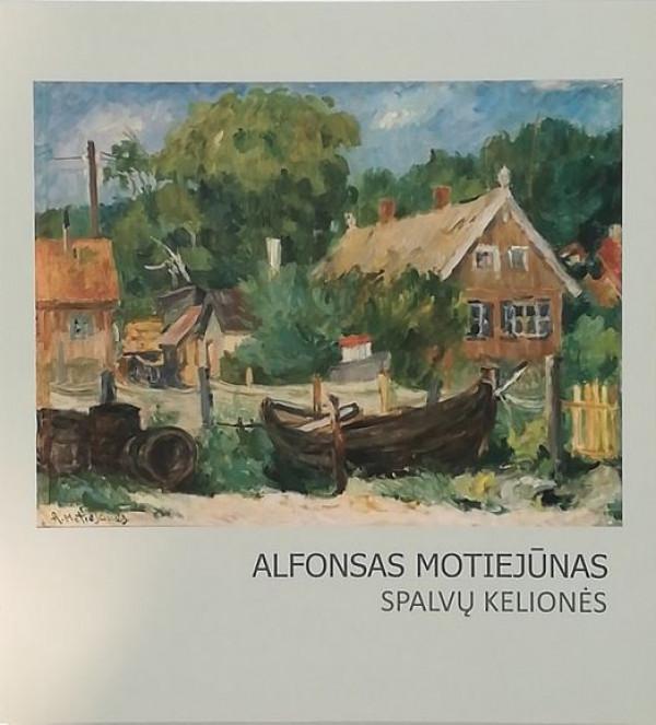 """Nijolė Nevčesauskienė / """"Alfonsas Motiejūnas. Spalvų kelionės"""" / 2012 / knyga / Lietuvos dailės muziejus"""