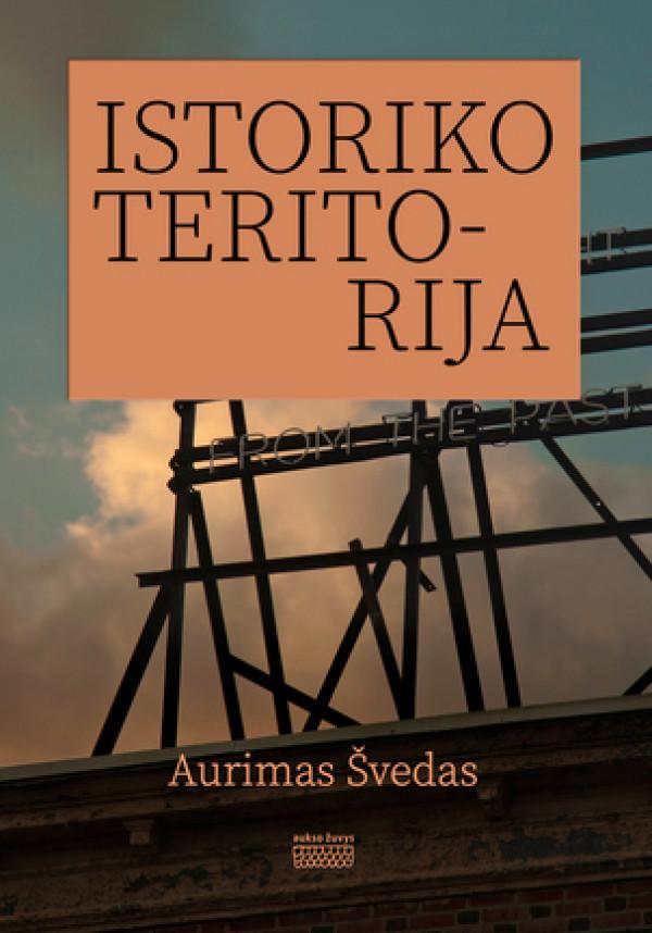 """Aurimas Švedas / """"Istoriko teritorija"""""""