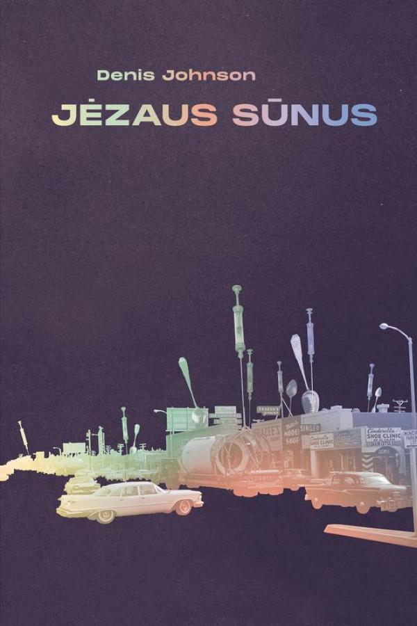 """Denis Johnson /""""Jėzaus sūnus"""" / 2020 / knyga / RARA leidykla"""